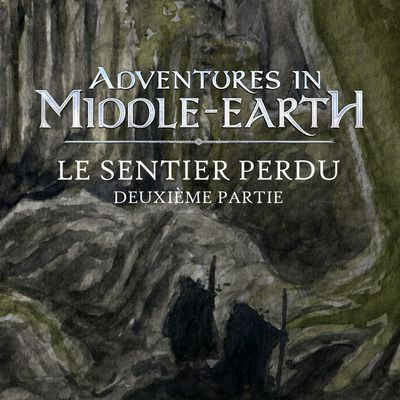 CR Adventures in Middle-Earth : Le Sentier perdu (2/2)