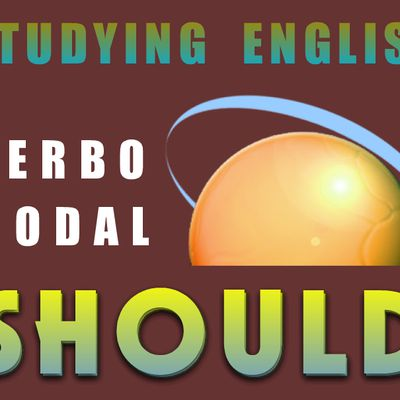 VERBO MODAL  - SHOULD -  ( I )
