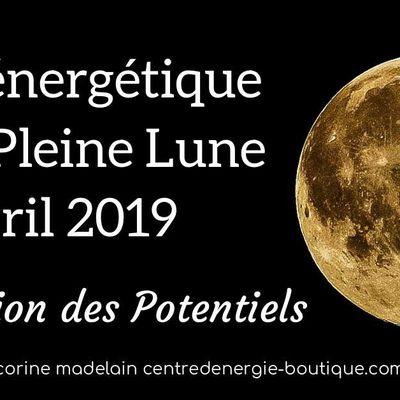 Soin énergétique Pleine Lune 19 avril 2019 Activation des Potentiels