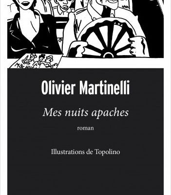 Mes nuits apaches, Olivier Martinelli.