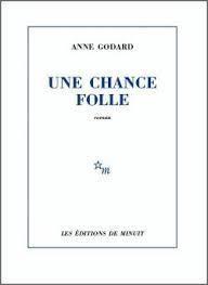 Une chance folle de Anne GODARD