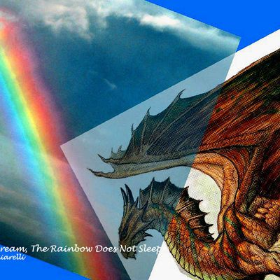 In The Dream, The Rainbow Does Not Sleep, poem by Tzemin Ition Tsai 蔡澤民 - Taiwan. Digital Collage by Lidia Chiarelli, Italy