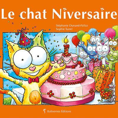 Le chat Niversaire-Stéphanie Dunand-Pallaz et Sophie Turrel- Editions Balivernes