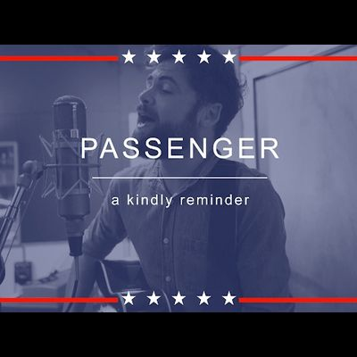 Passenger | A Kindly Reminder
