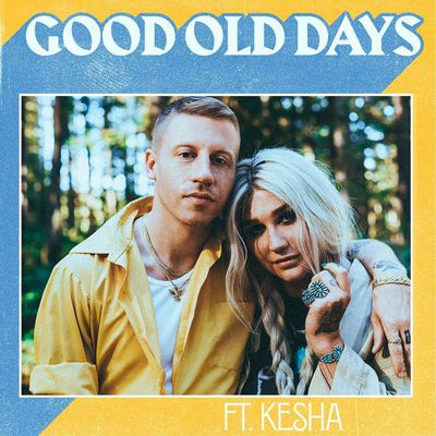 MACKLEMORE FEAT KESHA - GOOD OLD DAYS