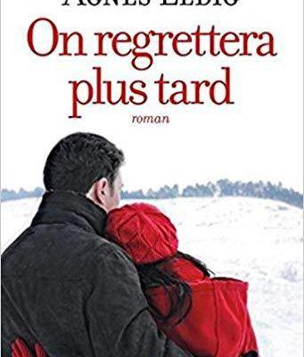 Lecture : On regrettera plus tard, Agnès Ledig