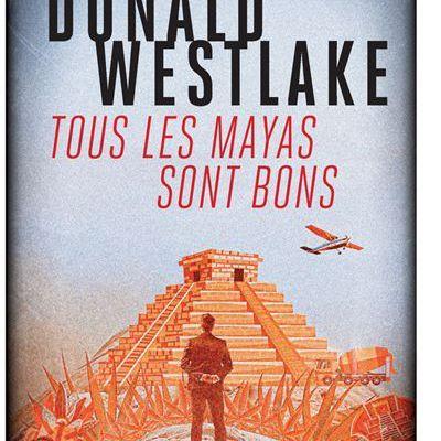 Tous les Mayas sont bons, de Donald Westlake