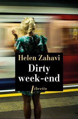 Dirty week-end, d'Helen Zahavi