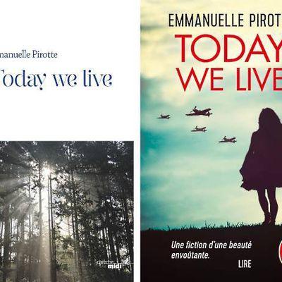 Today we live, d'Emmanuelle Pirotte