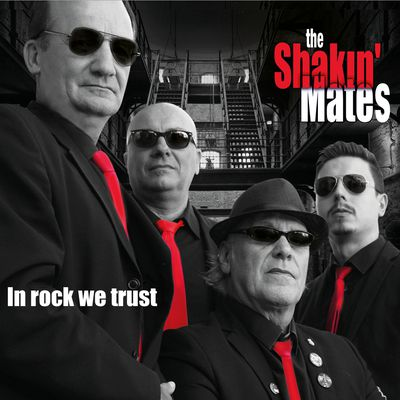 In Rock We Trust (The Shakin' Mates). Présentation et reactions