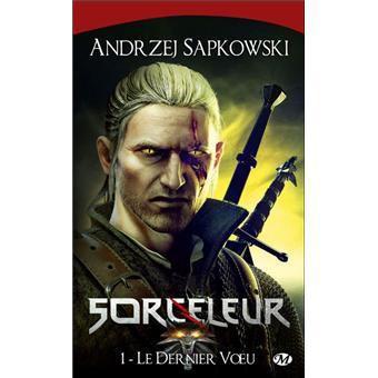 LE SORCELEUR Tome 1 : LE DERNIER VOEU de Andrzej Sapkowski