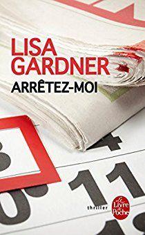 J'ai lu : Arrêtez-moi de Lisa Gardner