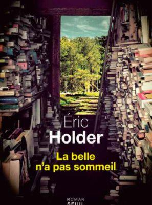 la belle n'a pas sommeil - Eric Hoder