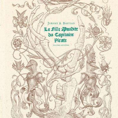 LA FILLE MAUDITE DU CAPITAINE PIRATE – Volume deuxième, de Jeremy A. Bastian