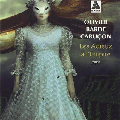 LES ADIEUX À L'EMPIRE, d'Olivier Barde-Cabuçon