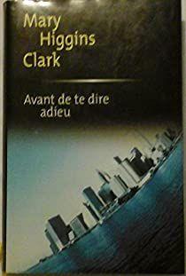 Avant de te dire adieu Mary Higgins Clark