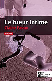 Le tueur Intime Claire Favan