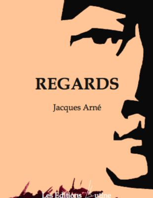 REGARDS de Jacques Arné