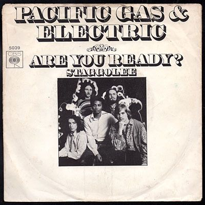 Pacific Gas & Electric - Are you ready? b/w Staggolee - 1970