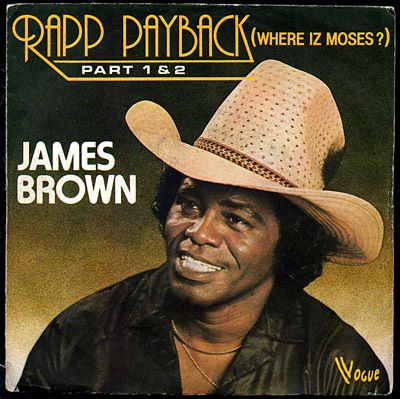 James Brown - Rapp payback(where iz moses?) part 1 and 2 -1980