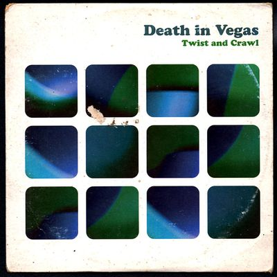 Death in Vegas - Twist and Crawl - 1997