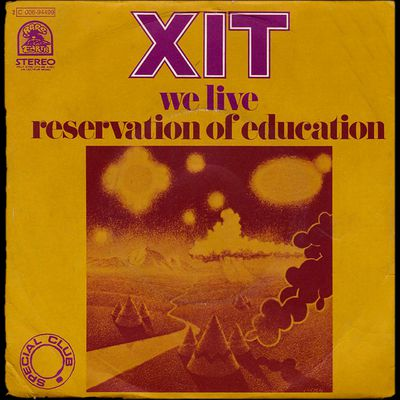 XIT - We live / Reservation of education - 1973