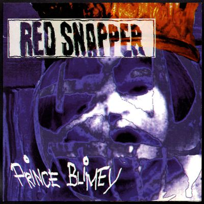 Red Snapper - Prince Blimey - 1996