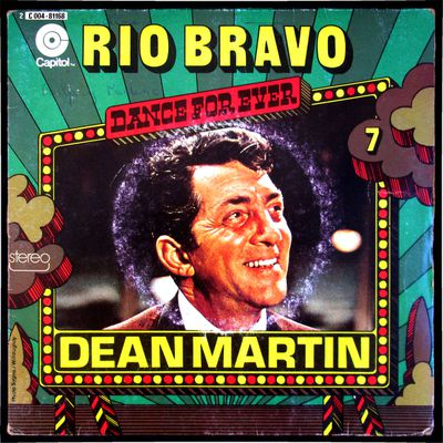 Dean Martin - Rio Bravo / My rifle, my pony and me - Réédition 1975