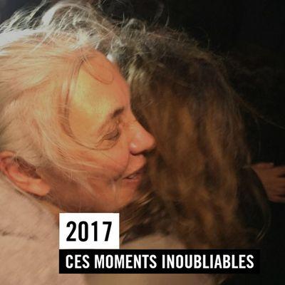 2017 : CES MOMENTS INOUBLIABLES