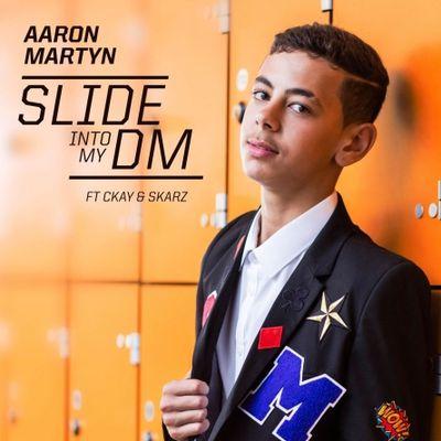 Aaron Martyn feat. CKay & Skarz - Slide into my DM