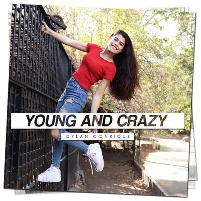 Dylan Conrique - Young and Crazy