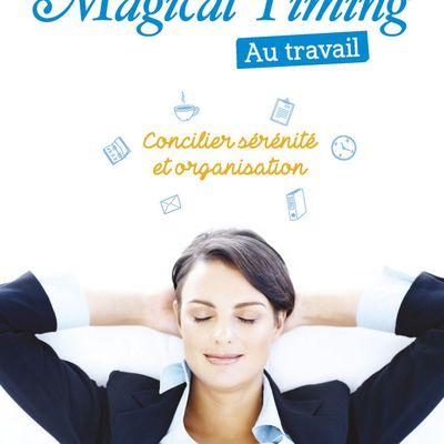 Magical Timing au travail, Concilier sérénité et organisation {avec 3 exemplaires à gagner}