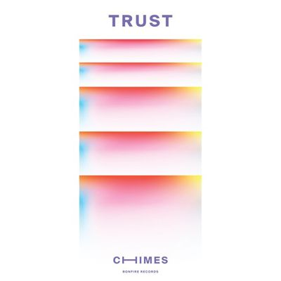 THE NEWEST RELEASE ON RISING INDIE IMPRINT BONFIRE RECORDS IS A FEEL GOOD SONG ENTITLED 'TRUST' BY CHIMES