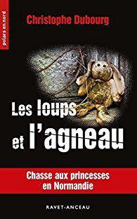 Gros coup de coeur : Les loups et l'agneau, de Christophe Dubourg...