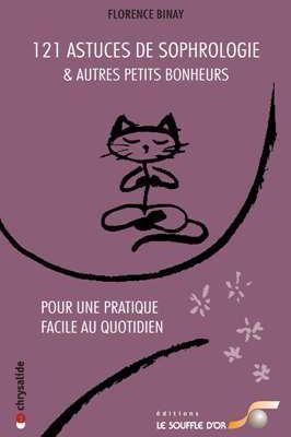 121 astuces de sophrologie & autres petits bonheurs, Florence Binay