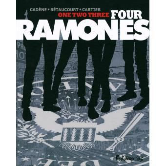 One, two, three, four, Ramones ! (Cadène, Bétaucorut, Cartier)