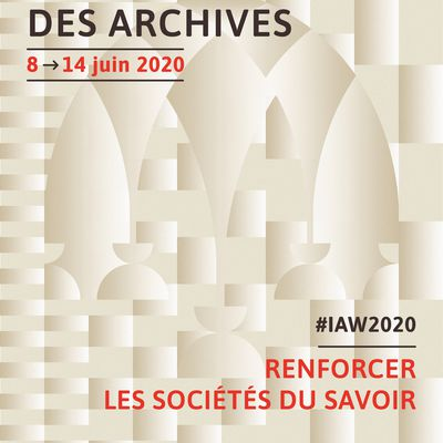La Semaine Internationale des Archives : 8-14 juin 2020