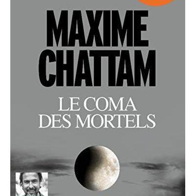 Le Coma des mortels, Maxime Chattam (livre lu)