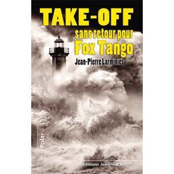 Take-Off sans retour pour Fox Tango, Jean-Pierre Larminier
