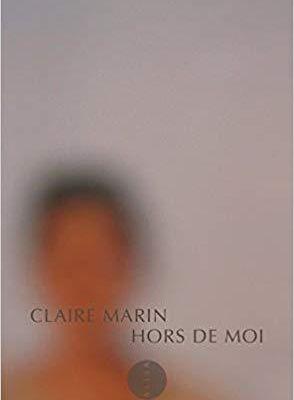 Hors de moi, Claire Marin