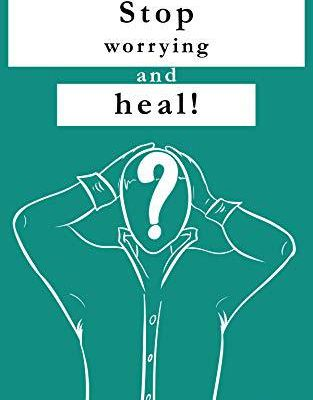 Stop worrying and heal !