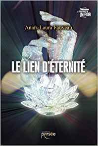 """Chronique du roman de Anaïs-Laura Fauveau """"Le lien d'éternité"""""""