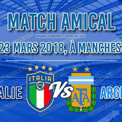 Match amical, Italie-Argentine, le 23 mars 2018