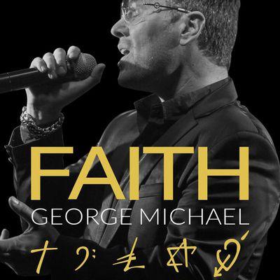 Faith - George Michael Legacy - Une superbe célébration d'un des plus grands chanteur-compositeurs de tous les temps