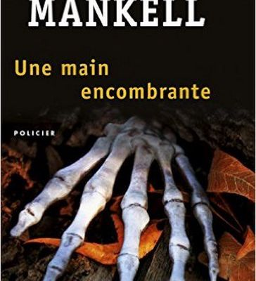 LECTURE / Une main encombrante - Henning Mankell