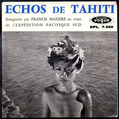 échos de Tahiti enregistrés par Francis Mazière au cours de l'expédition Pacifique sud