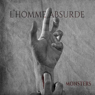 L'HOMME ABSURDE-'Monsters'