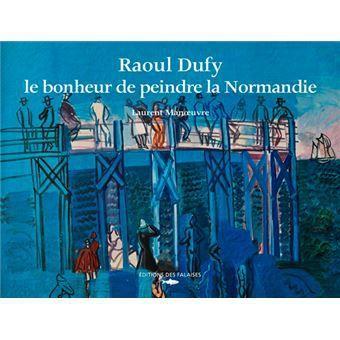Nouveau livre : Raoul Dufy, le bonheur de peindre la Normandie