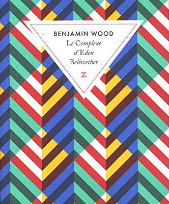 Le complexe d'Eden Bellwether de Benjamin Wood (2014)