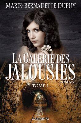 La galerie des jalousies - Tome 1, Marie-Bernadette Dupuy